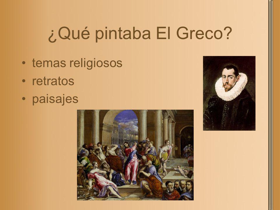 ¿Qué pintaba El Greco temas religiosos retratos paisajes
