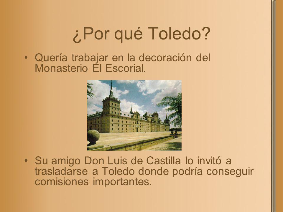 ¿Por qué Toledo Quería trabajar en la decoración del Monasterio El Escorial.