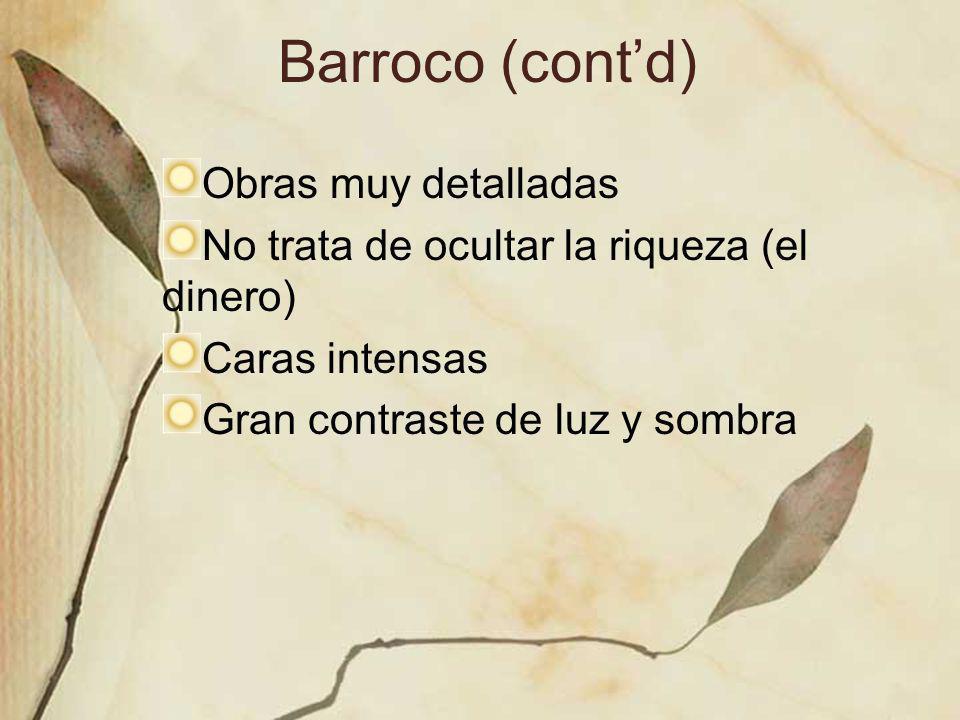 Barroco (cont'd) Obras muy detalladas