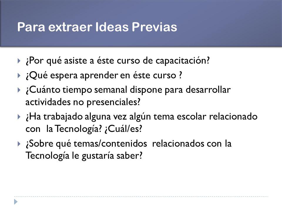 Para extraer Ideas Previas