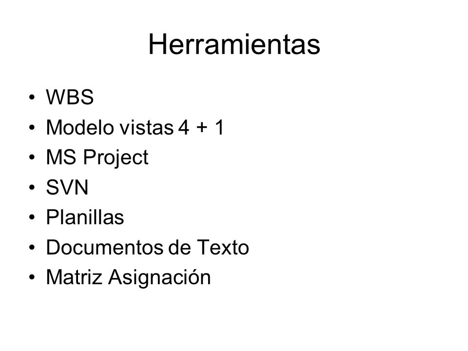 Herramientas WBS Modelo vistas 4 + 1 MS Project SVN Planillas