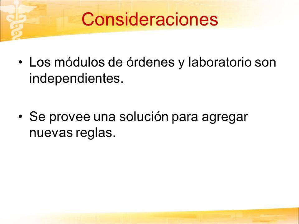 ConsideracionesLos módulos de órdenes y laboratorio son independientes.