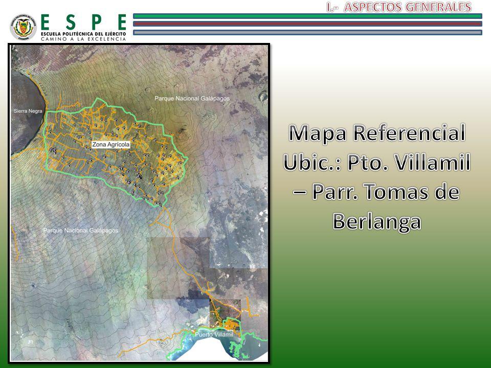 Mapa Referencial Ubic.: Pto. Villamil – Parr. Tomas de Berlanga