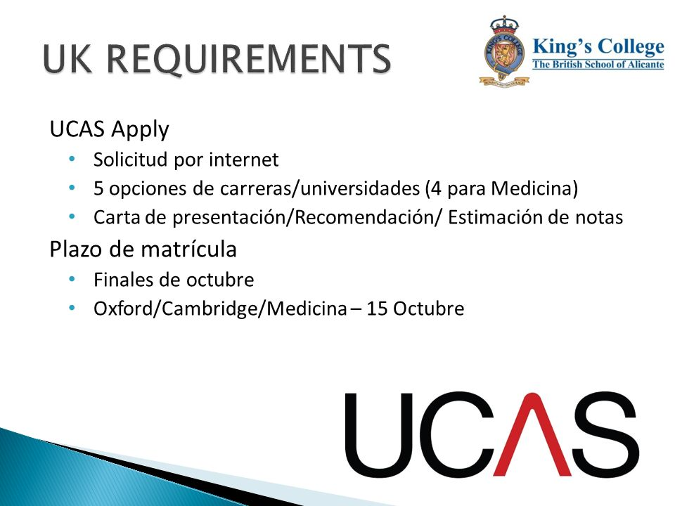 UK REQUIREMENTS UCAS Apply Plazo de matrícula Solicitud por internet