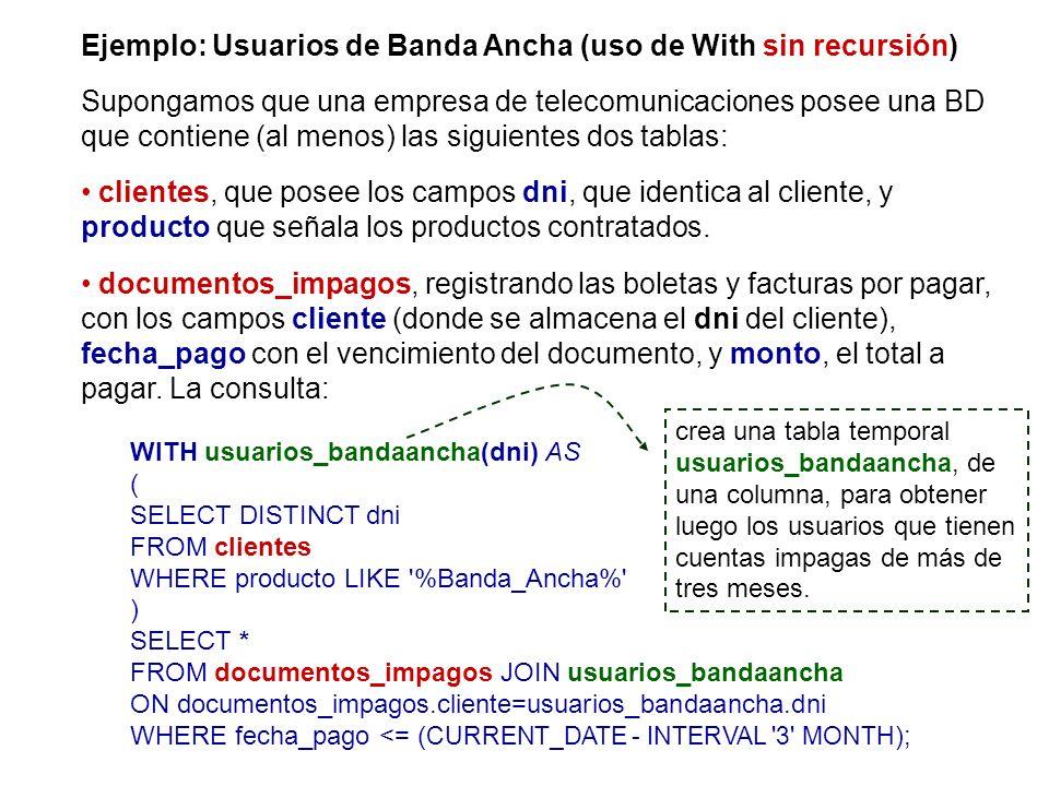 Ejemplo: Usuarios de Banda Ancha (uso de With sin recursión)