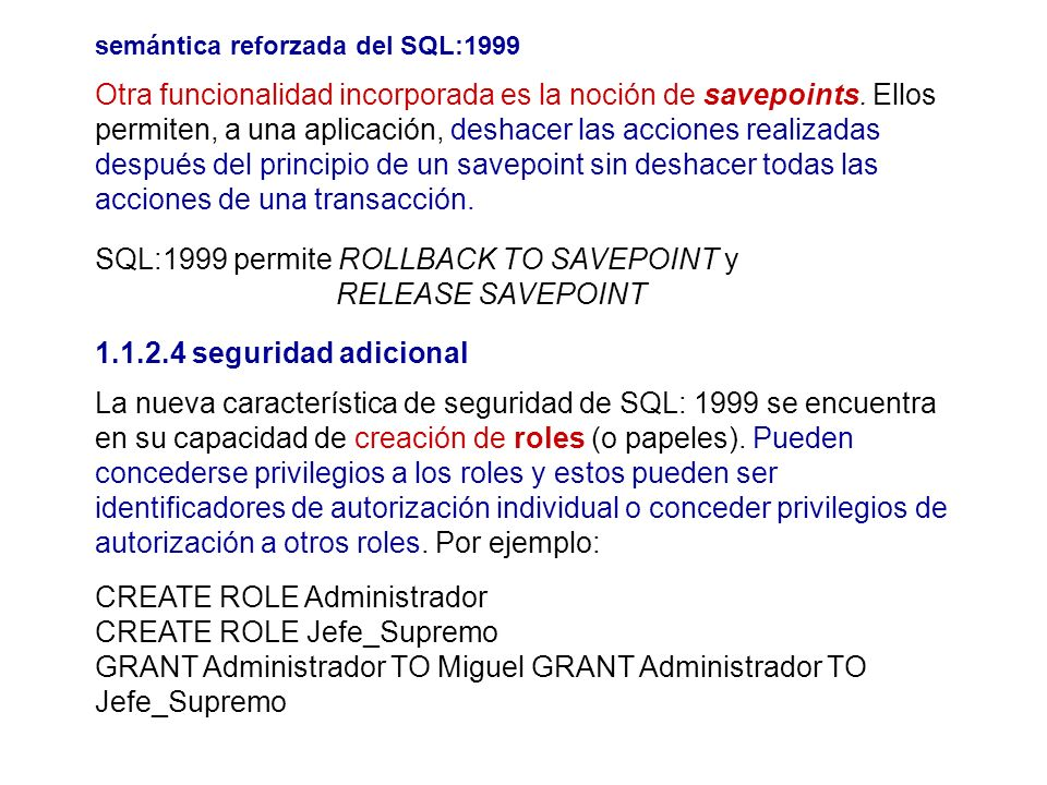 SQL:1999 permite ROLLBACK TO SAVEPOINT y RELEASE SAVEPOINT