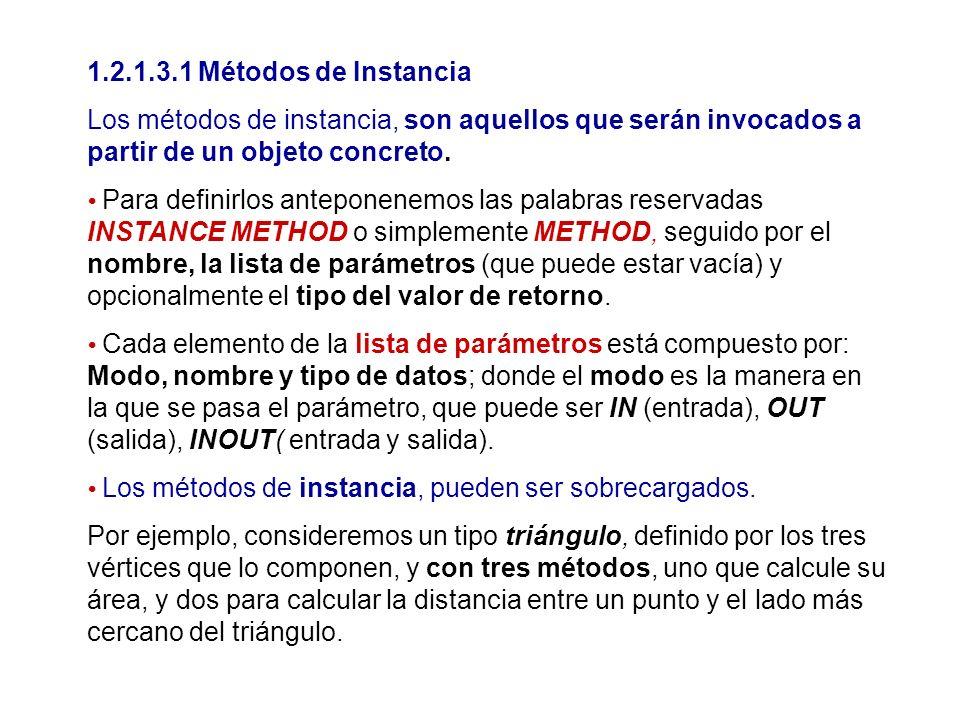 1.2.1.3.1 Métodos de Instancia Los métodos de instancia, son aquellos que serán invocados a partir de un objeto concreto.