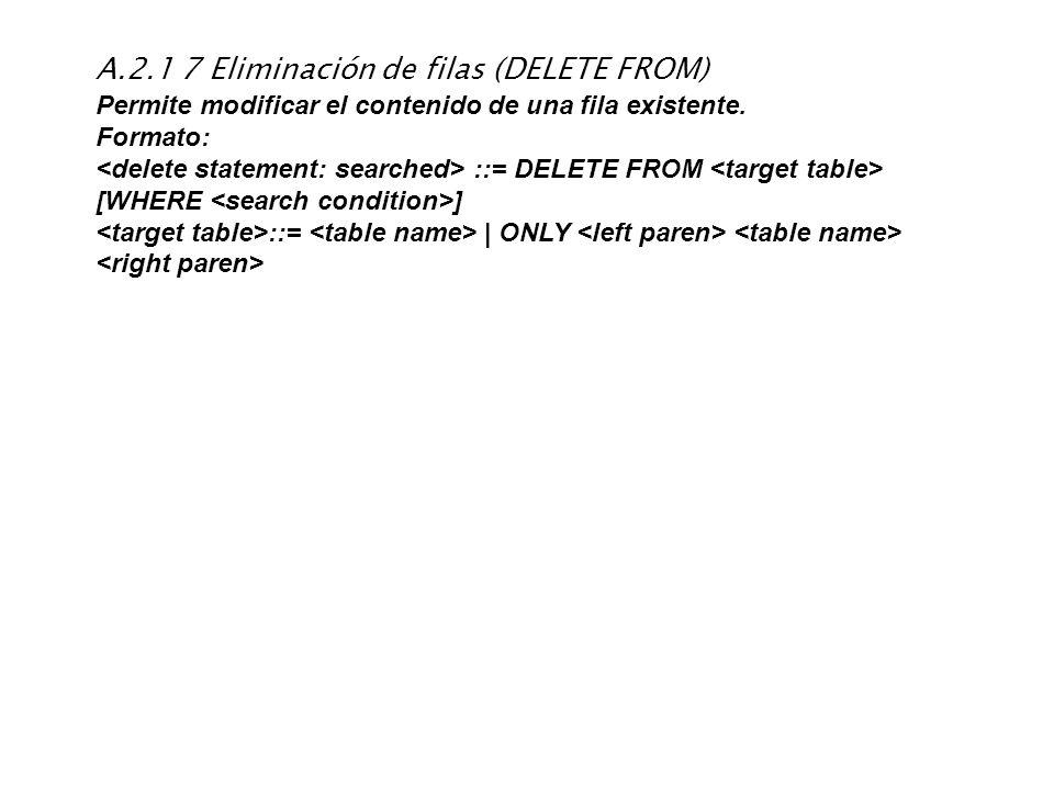A.2.1 7 Eliminación de filas (DELETE FROM)