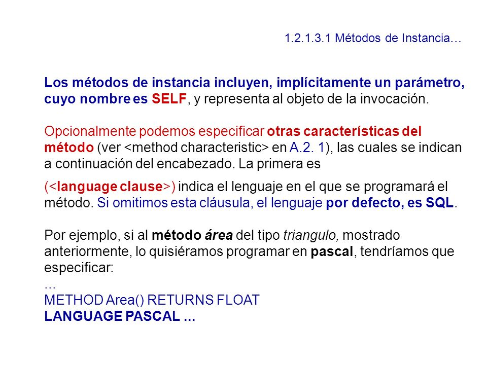 METHOD Area() RETURNS FLOAT LANGUAGE PASCAL ...