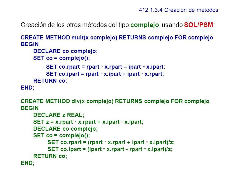Creación de los otros métodos del tipo complejo, usando SQL/PSM: