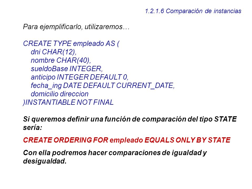 Para ejemplificarlo, utilizaremos… CREATE TYPE empleado AS (
