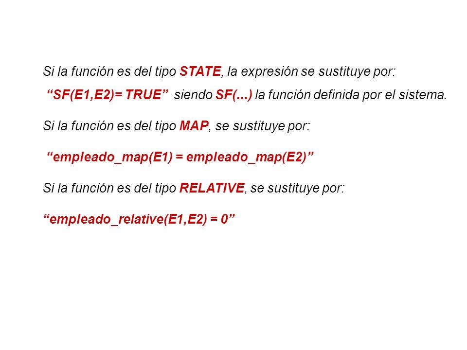 Si la función es del tipo STATE, la expresión se sustituye por: