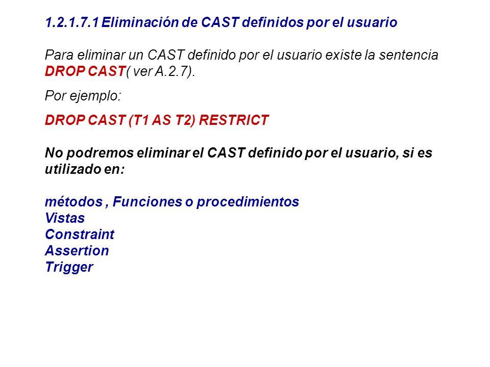 1.2.1.7.1 Eliminación de CAST definidos por el usuario