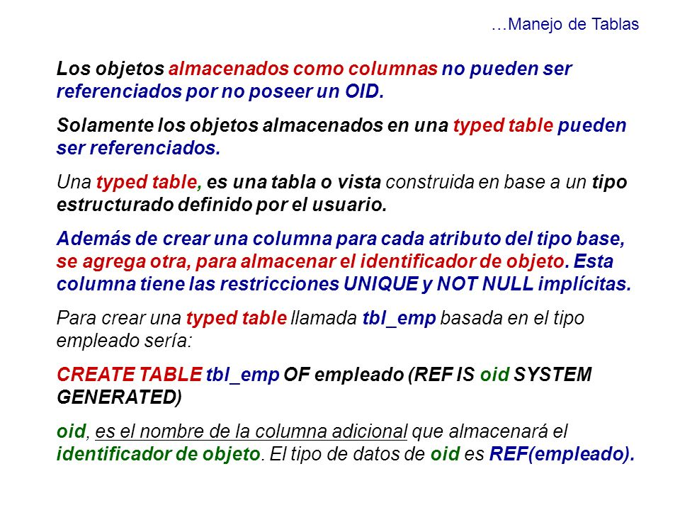 CREATE TABLE tbl_emp OF empleado (REF IS oid SYSTEM GENERATED)