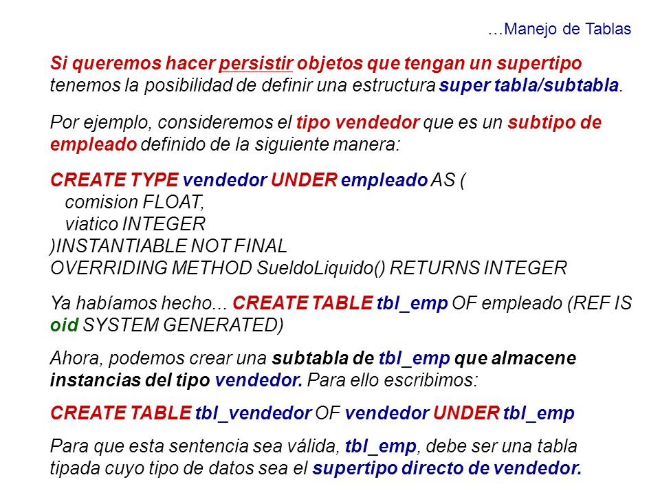 CREATE TYPE vendedor UNDER empleado AS ( comision FLOAT,