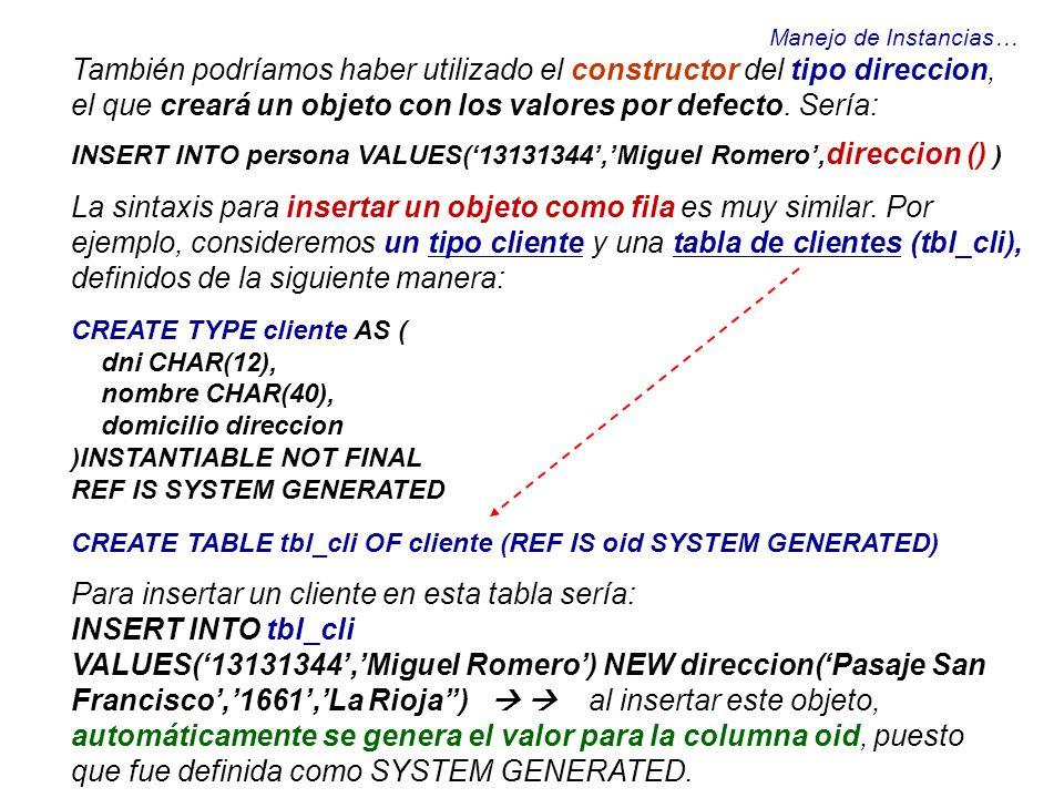 Para insertar un cliente en esta tabla sería: INSERT INTO tbl_cli