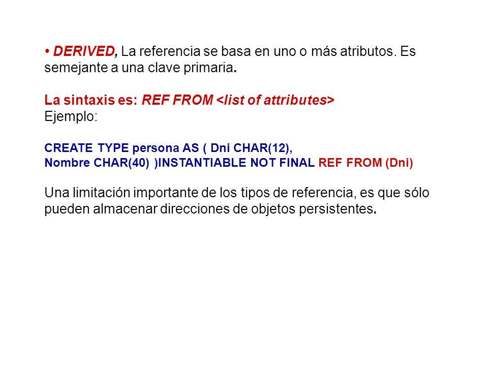 La sintaxis es: REF FROM <list of attributes> Ejemplo: