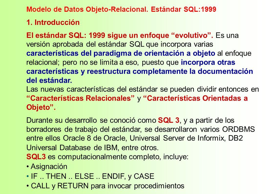 SQL3 es computacionalmente completo, incluye: Asignación