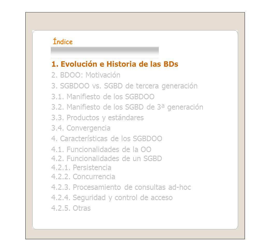 1. Evolución e Historia de las BDs 2. BDOO: Motivación