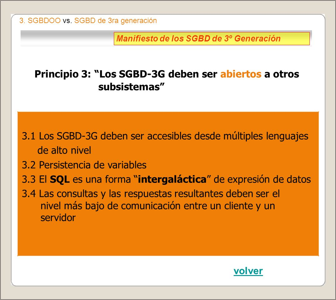 Principio 3: Los SGBD-3G deben ser abiertos a otros subsistemas