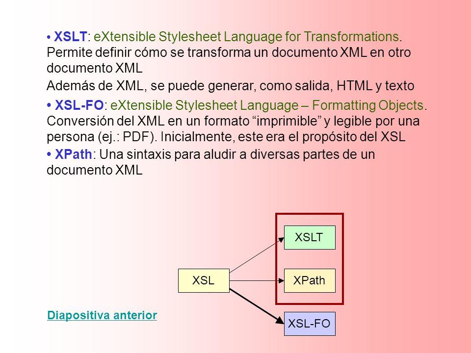 Además de XML, se puede generar, como salida, HTML y texto