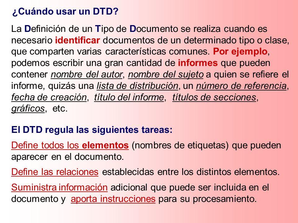 El DTD regula las siguientes tareas: