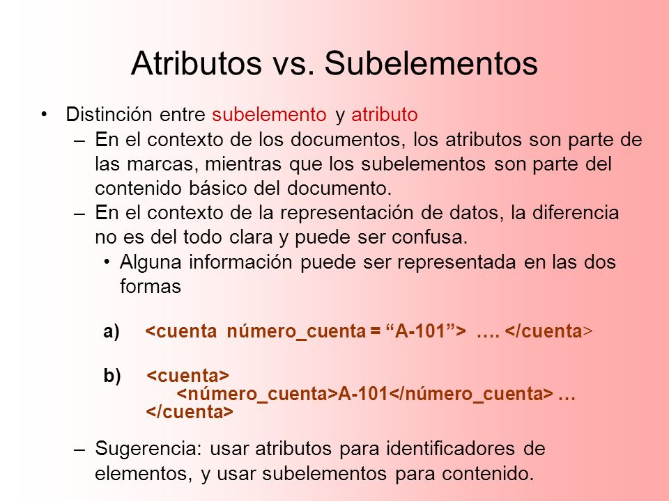 Atributos vs. Subelementos