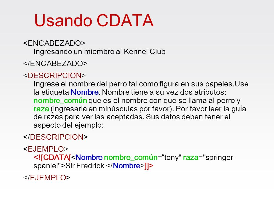 Usando CDATA <ENCABEZADO> Ingresando un miembro al Kennel Club