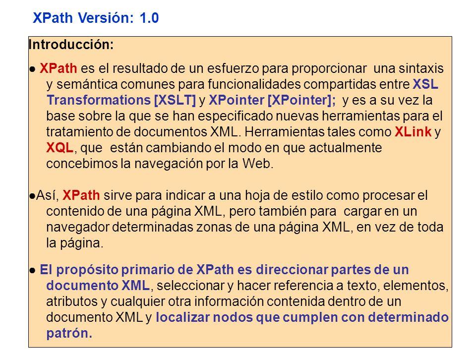 XPath Versión: 1.0 Introducción: