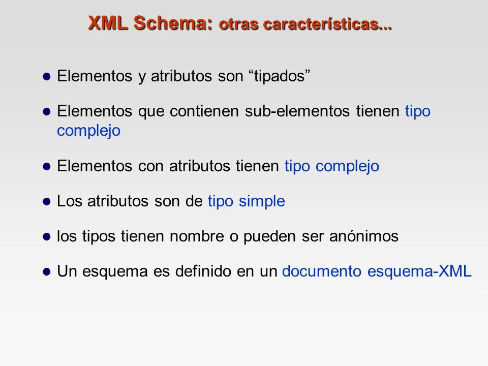 XML Schema: otras características...