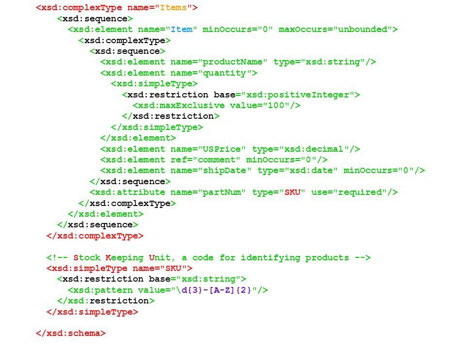 <xsd:complexType name= Items >