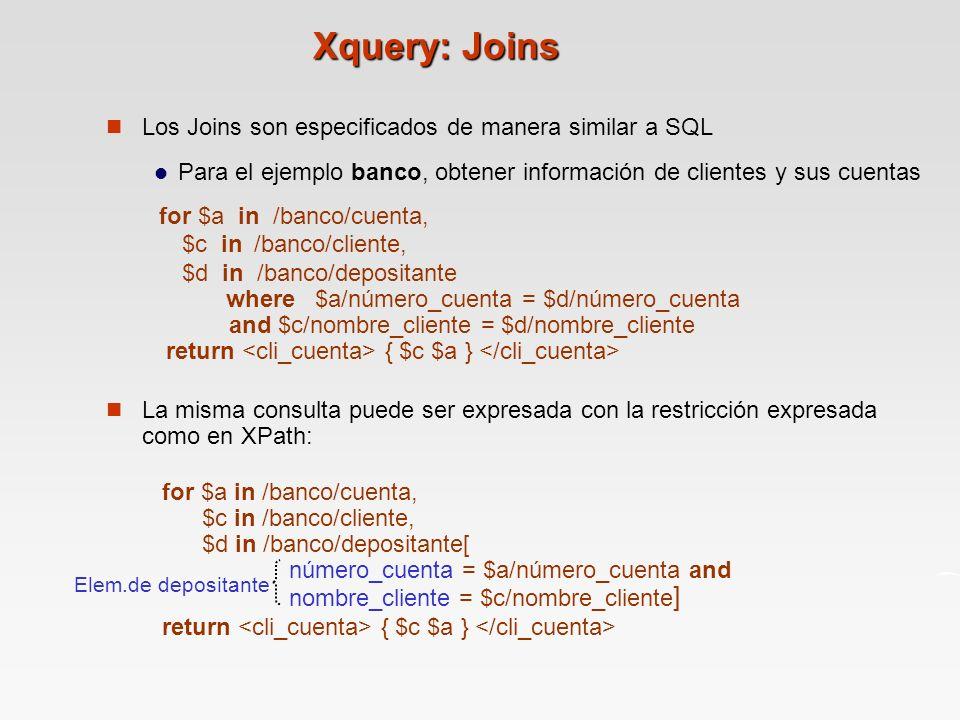 Xquery: Joins Los Joins son especificados de manera similar a SQL