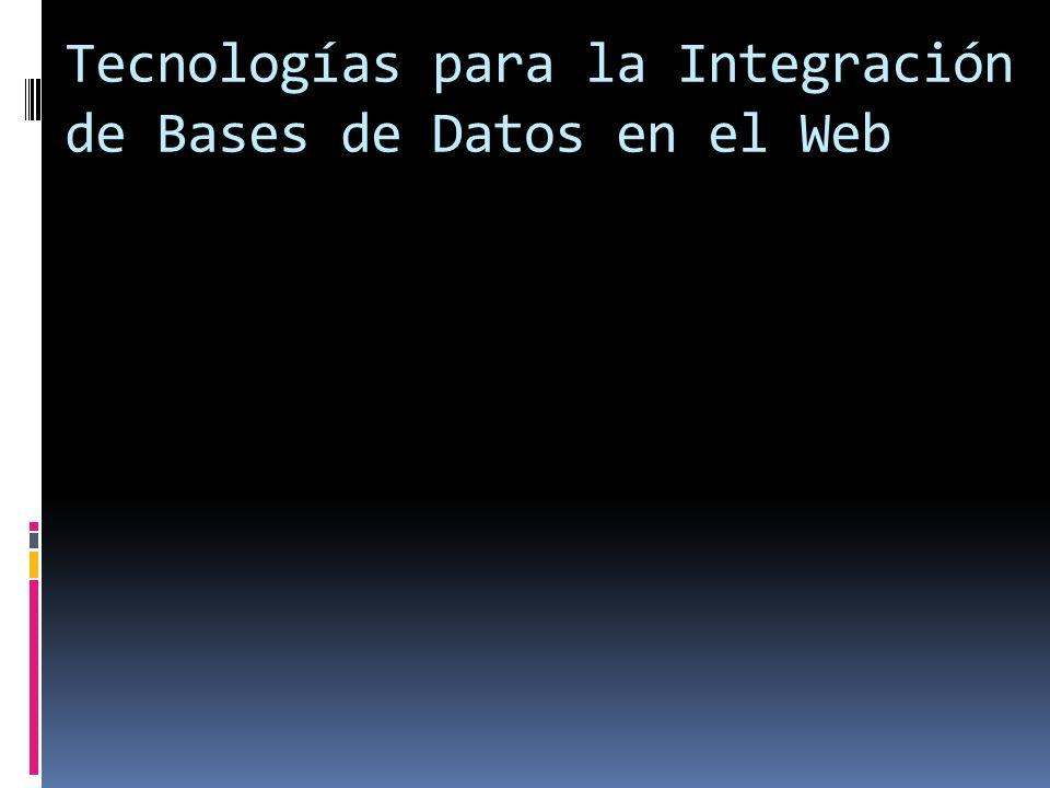Tecnologías para la Integración de Bases de Datos en el Web