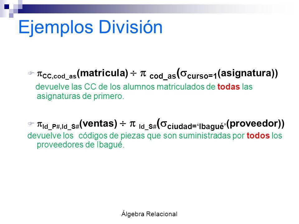 Ejemplos División CC,cod_as(matricula)   cod_as(curso=1(asignatura))