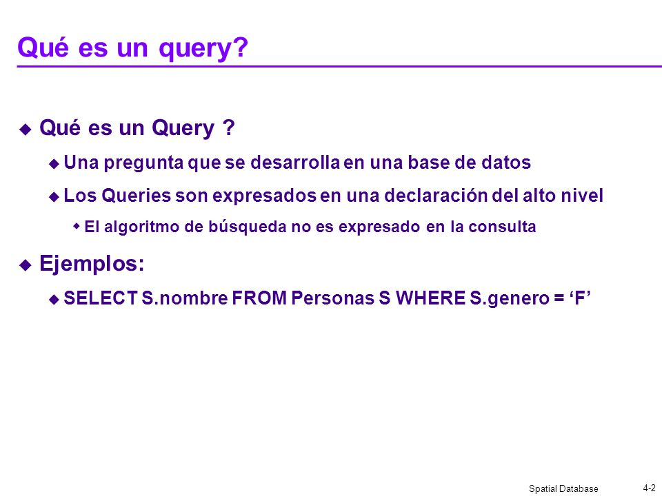 Qué es un query Qué es un Query Ejemplos: