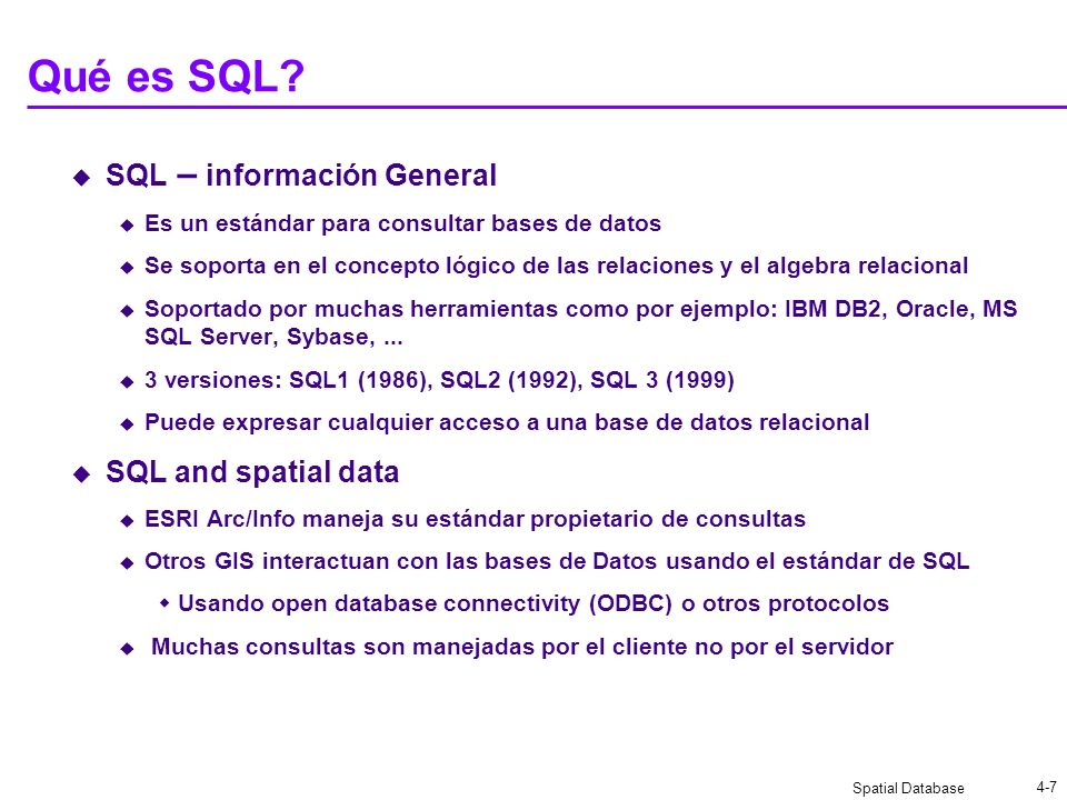 Qué es SQL SQL – información General SQL and spatial data