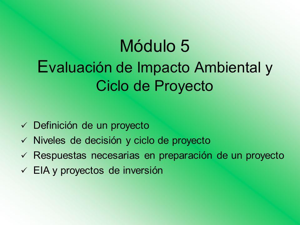 Módulo 5 Evaluación de Impacto Ambiental y Ciclo de Proyecto
