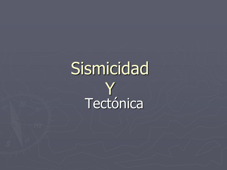 Sismicidad Y Tectónica