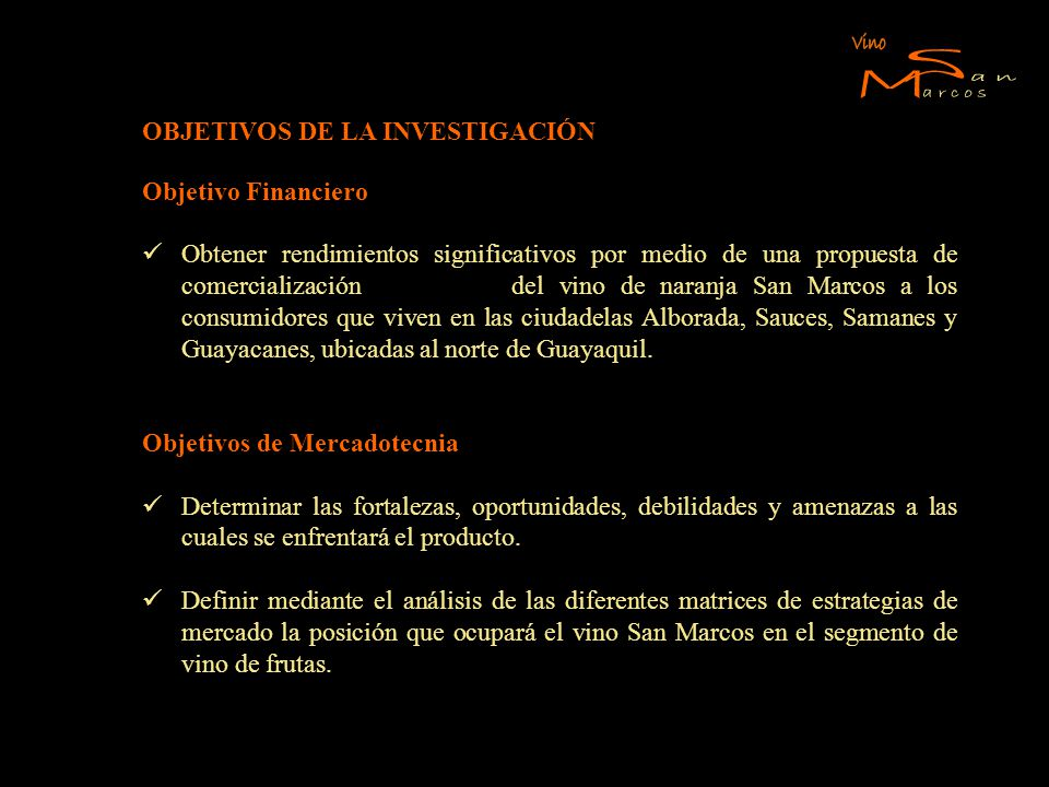 S M Vino an arcos OBJETIVOS DE LA INVESTIGACIÓN Objetivo Financiero