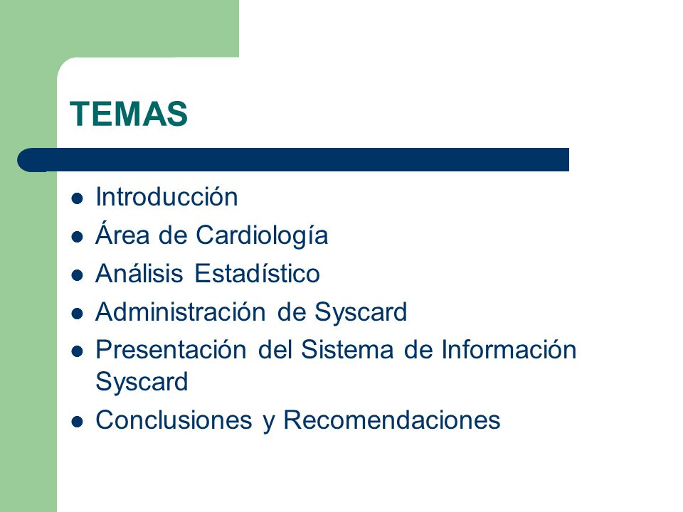 TEMAS Introducción Área de Cardiología Análisis Estadístico