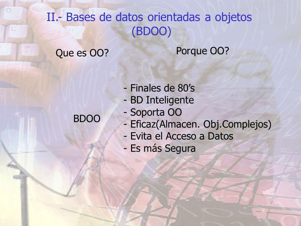 II.- Bases de datos orientadas a objetos