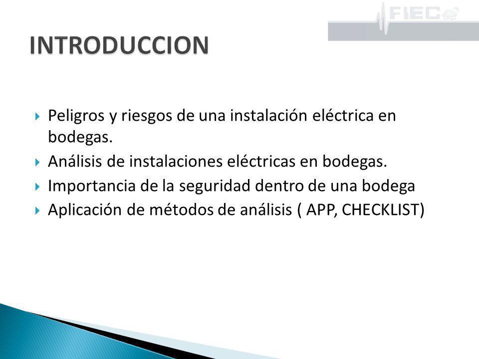 INTRODUCCION Peligros y riesgos de una instalación eléctrica en bodegas. Análisis de instalaciones eléctricas en bodegas.