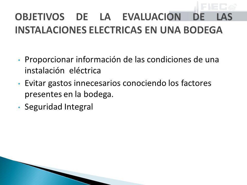 OBJETIVOS DE LA EVALUACION DE LAS INSTALACIONES ELECTRICAS EN UNA BODEGA