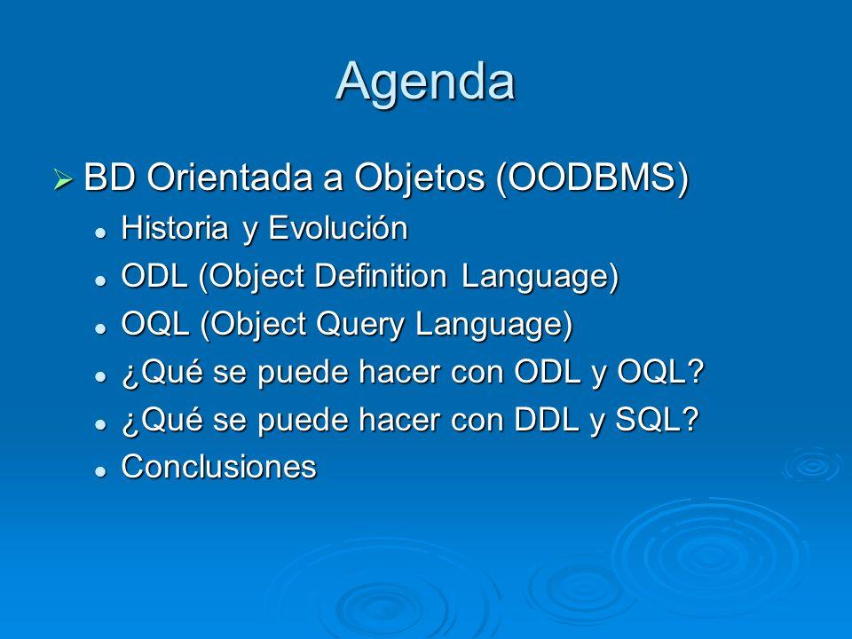 Agenda BD Orientada a Objetos (OODBMS) Historia y Evolución