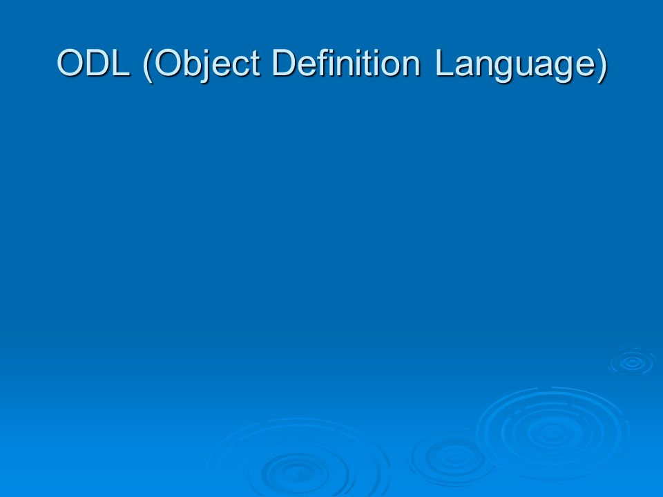 ODL (Object Definition Language)