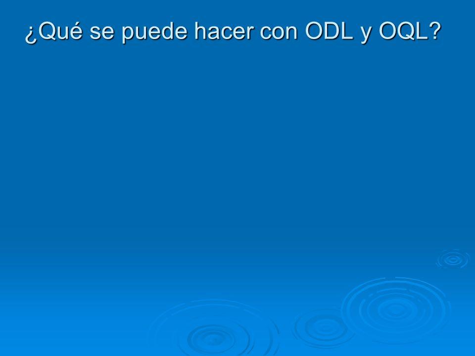 ¿Qué se puede hacer con ODL y OQL