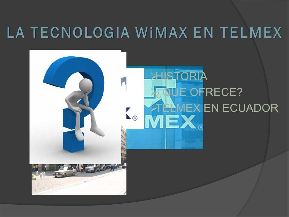 LA TECNOLOGIA WiMAX EN TELMEX