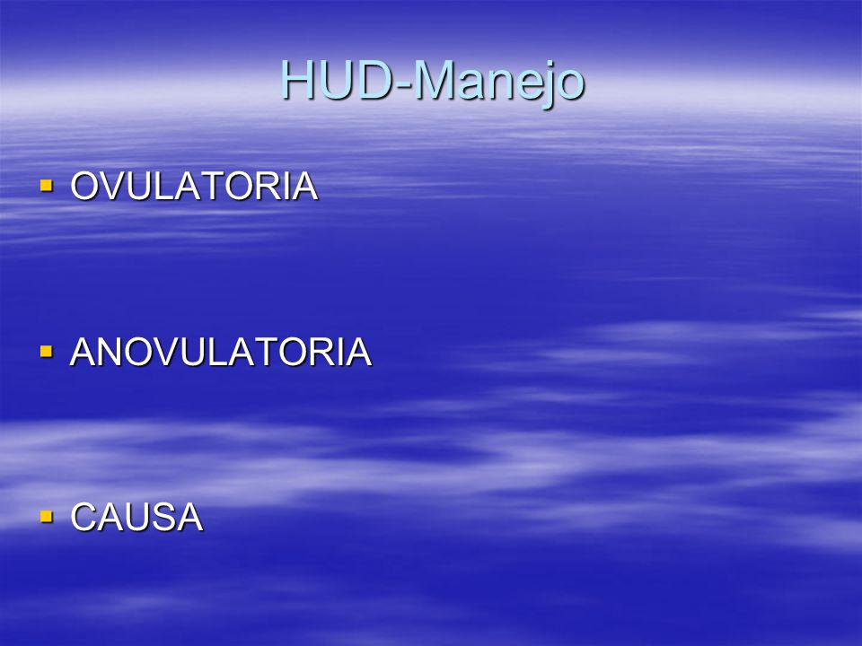 HUD-Manejo OVULATORIA ANOVULATORIA CAUSA
