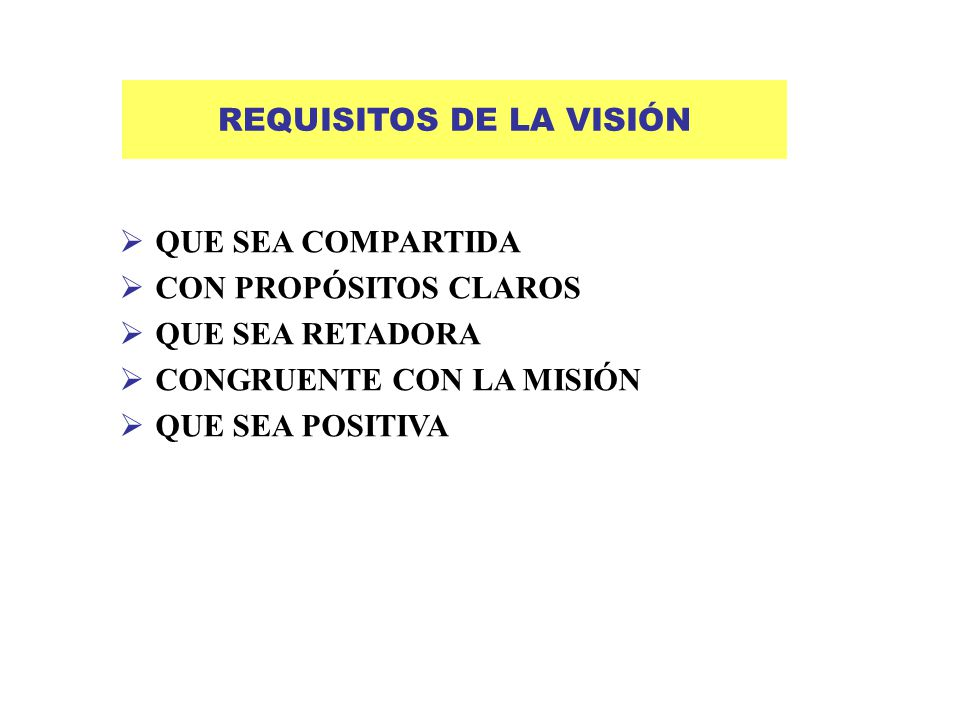 REQUISITOS DE LA VISIÓN