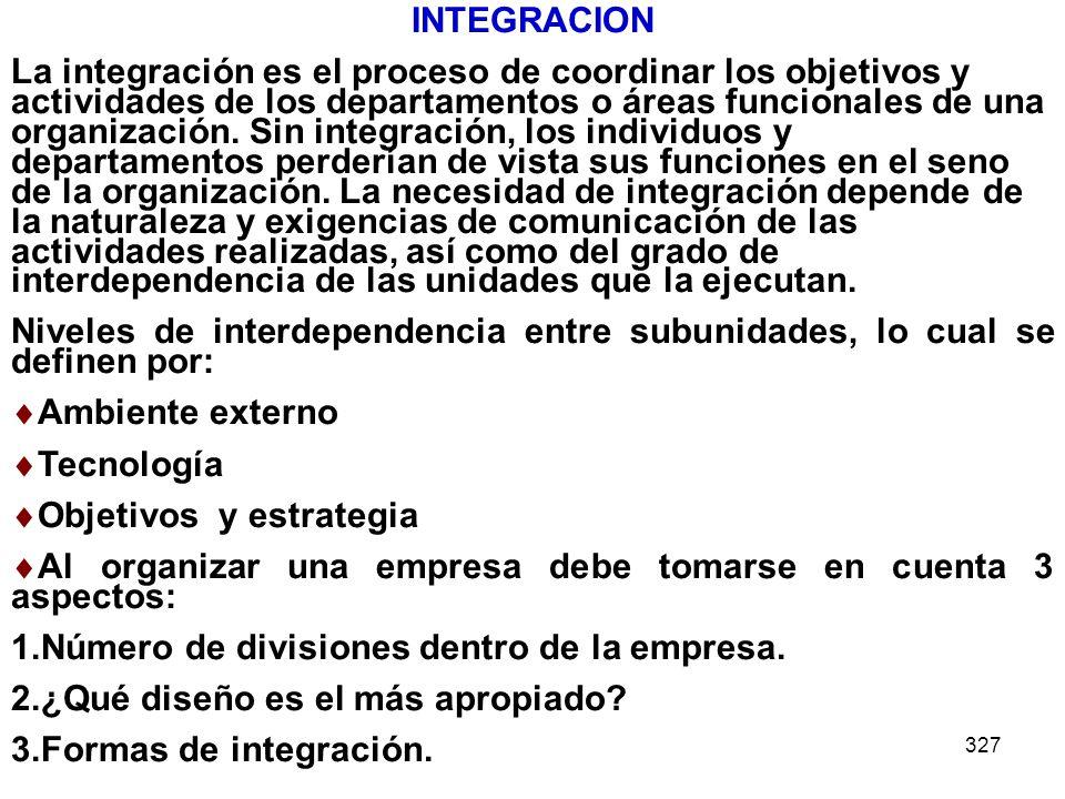 Niveles de interdependencia entre subunidades, lo cual se definen por: